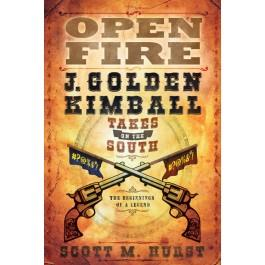 Open Fire: J. Golden Kimball Takes on the South