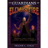 Guardians, Vol. 2:  The Guardians of Elijah's Fire - Hardcover