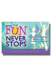 Fun Never Stops, The: Games for Families, Groups, and Special Occasions - Book
