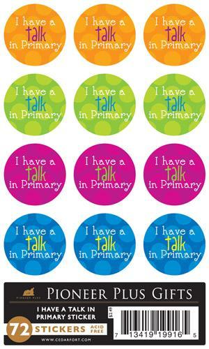 B544 Sticker I have a Talk in Primary