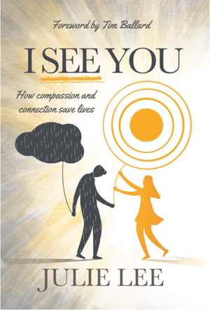 I See You: How Compassion and Connection Save Lives (Pre-Order)