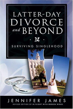 Latter-Day Divorce and Beyond: Surviving Singlehood - Paperback