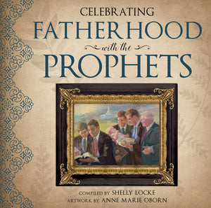 Celebrating Fatherhood with the Prophets