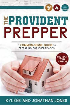 Provident Prepper: A Common-Sense Guide to Preparing for Emergencies, The - Paperback