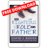 Righteous Role of a Father - FREE Father's Day Download!