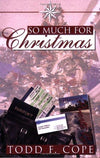 So Much for Christmas - Paperback