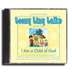 Teeny Tiny Talks Volume Four: I Am a Child of God - CD-ROM