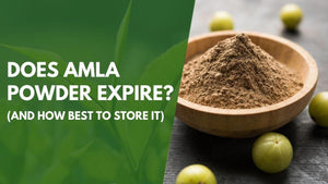 Does Amla Powder Expire? (and How Best to Store It)