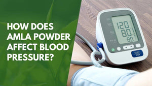 How Does Amla Powder Affect Blood Pressure?