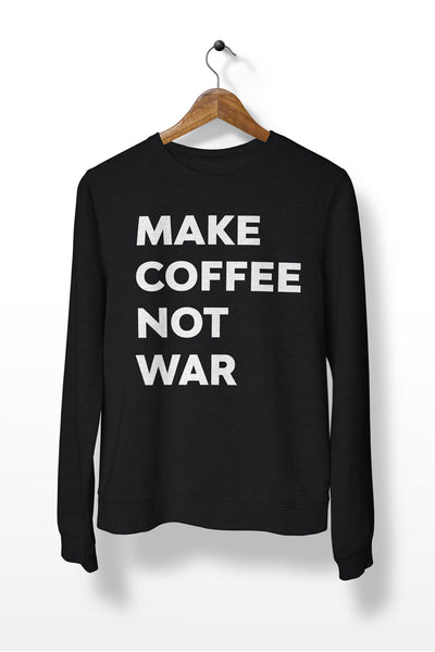 "Sweatshirt ""MAKE COFFEE NOT WAR"""