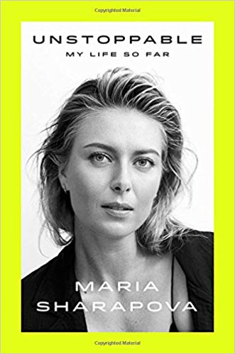 Unstoppable: My Life So Far: Sharapova, Maria
