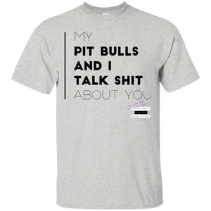 My Pit Bulls & I Talk Shit About You