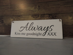 Always Kiss Me Goodnight Sign