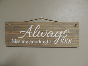 Always Kiss me goodnight xxx sign in driftwood