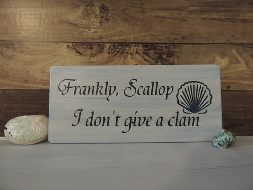 Frankly Scallop, I Don't Give A Clam