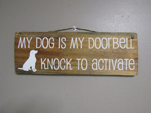 My dog is my doorbell, natural stain lab