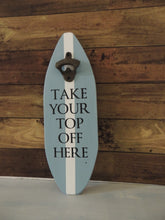 Bottle Opener - Take Your Top Off Here