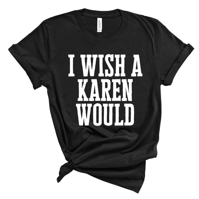 Funny Karen Saying Shirts BLM Equality Shirt