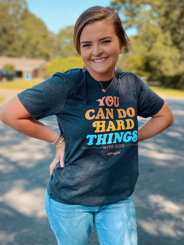 You Can Do Hard Things With God Tee