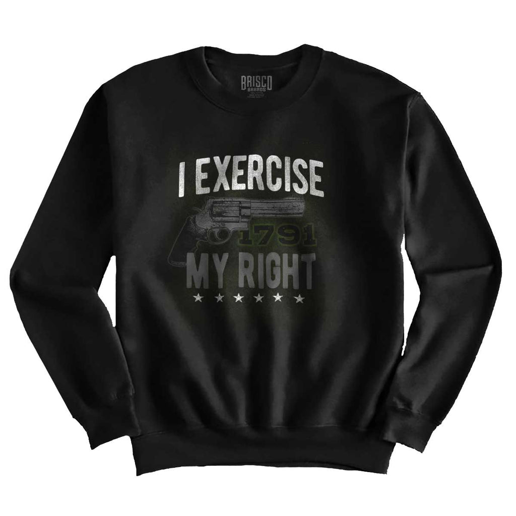 Black|I exercise My Right Crewneck Sweatshirt|Tactical Tees