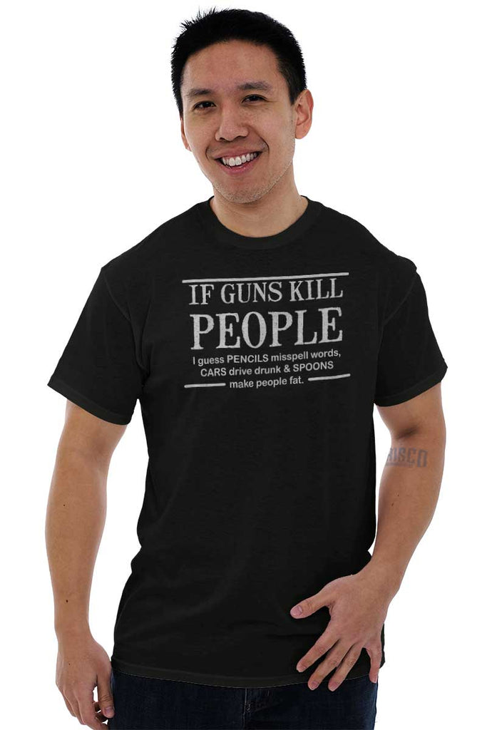 Male_Black2|If Guns Kill T-Shirt|Tactical Tees