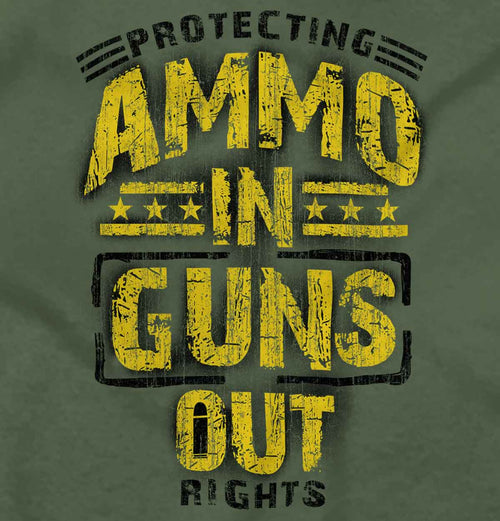 MilitaryGreen|Ammo In Guns Out Protecting Rights T-Shirt|Tactical Tees
