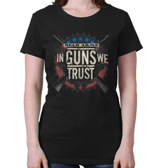 Black|In Guns We Trust Ladies T-Shirt|Tactical Tees
