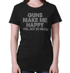 Black|Guns Make Me Happy Ladies T-Shirt|Tactical Tees