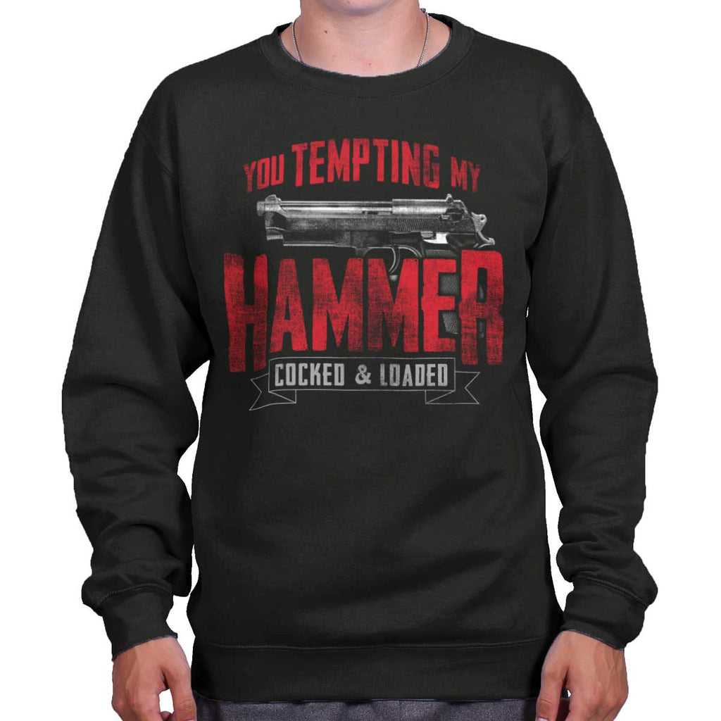 Black|You Tempting My Hammer Crewneck Sweatshirt|Tactical Tees