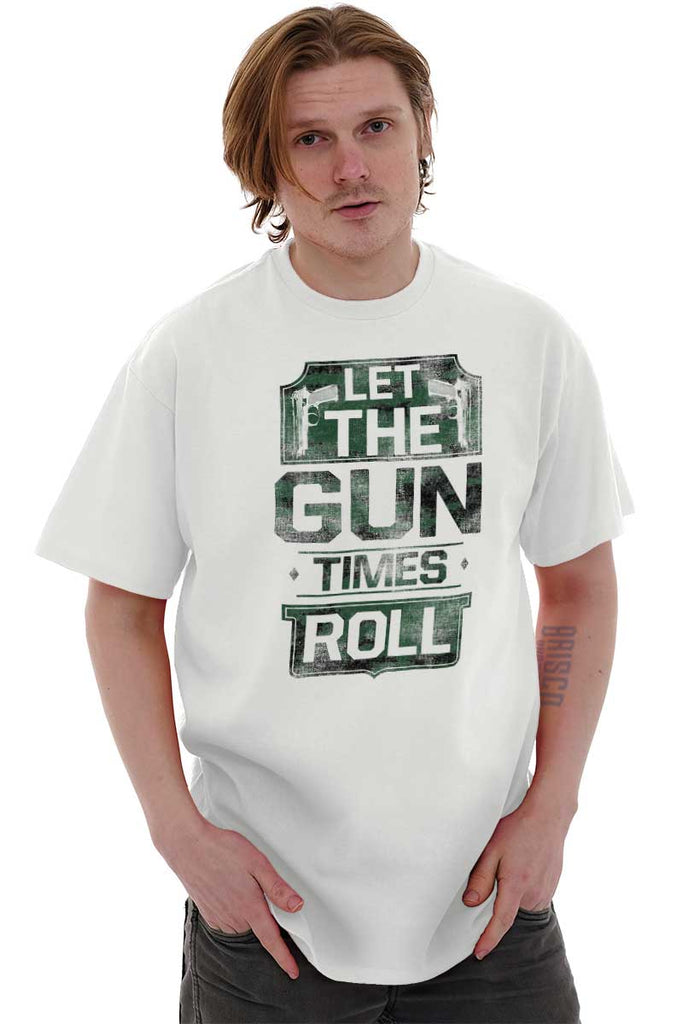 Male_White1|Let The Gun Times Roll T-Shirt|Tactical Tees