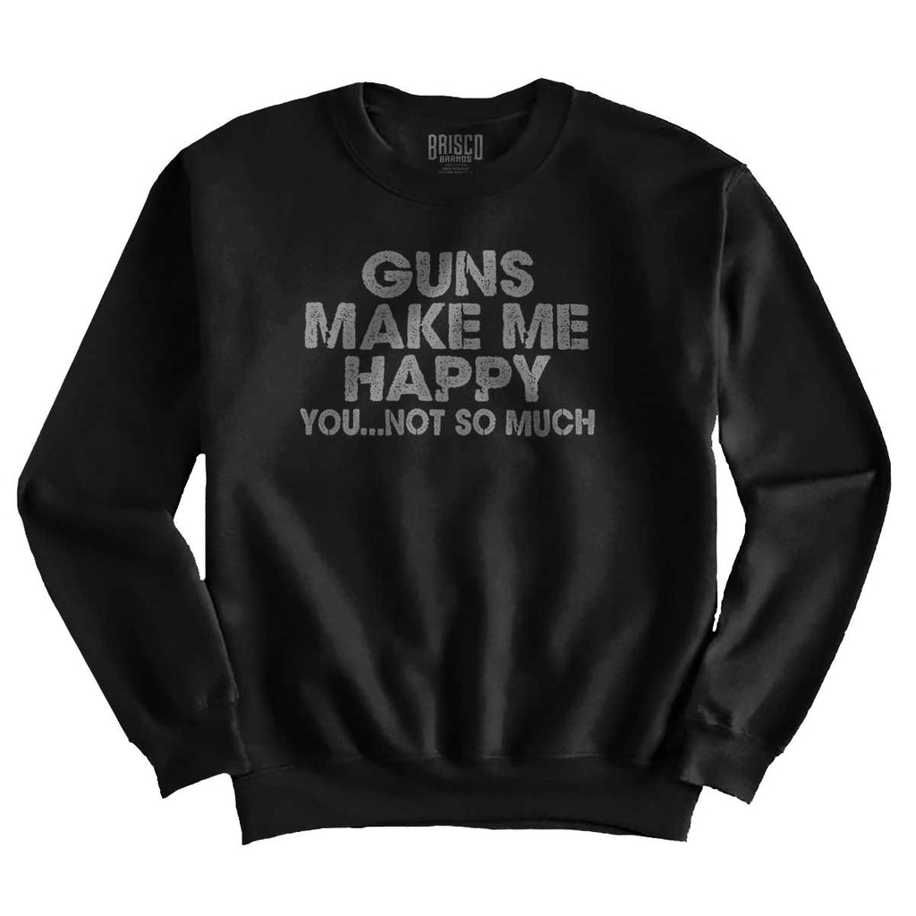 Black|Guns Make Me Happy Crewneck Sweatshirt|Tactical Tees