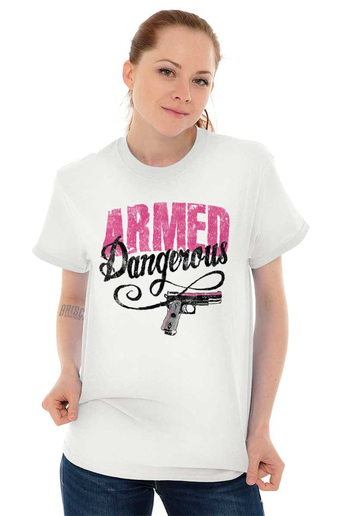 Female_White1|Armed & Dangerous T-Shirt|Tactical Tees
