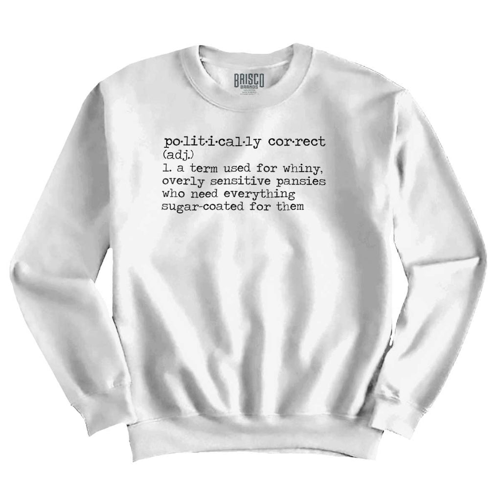 White|Politically Correct Crewneck Sweatshirt|Tactical Tees