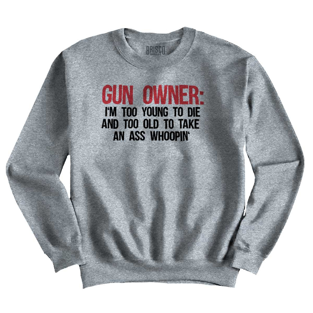 SportGrey|Gun Owner Too Young Crewneck Sweatshirt|Tactical Tees