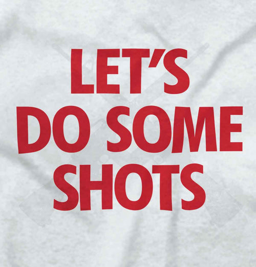 White2|Lets Do Shots Crewneck Sweatshirt|Tactical Tees