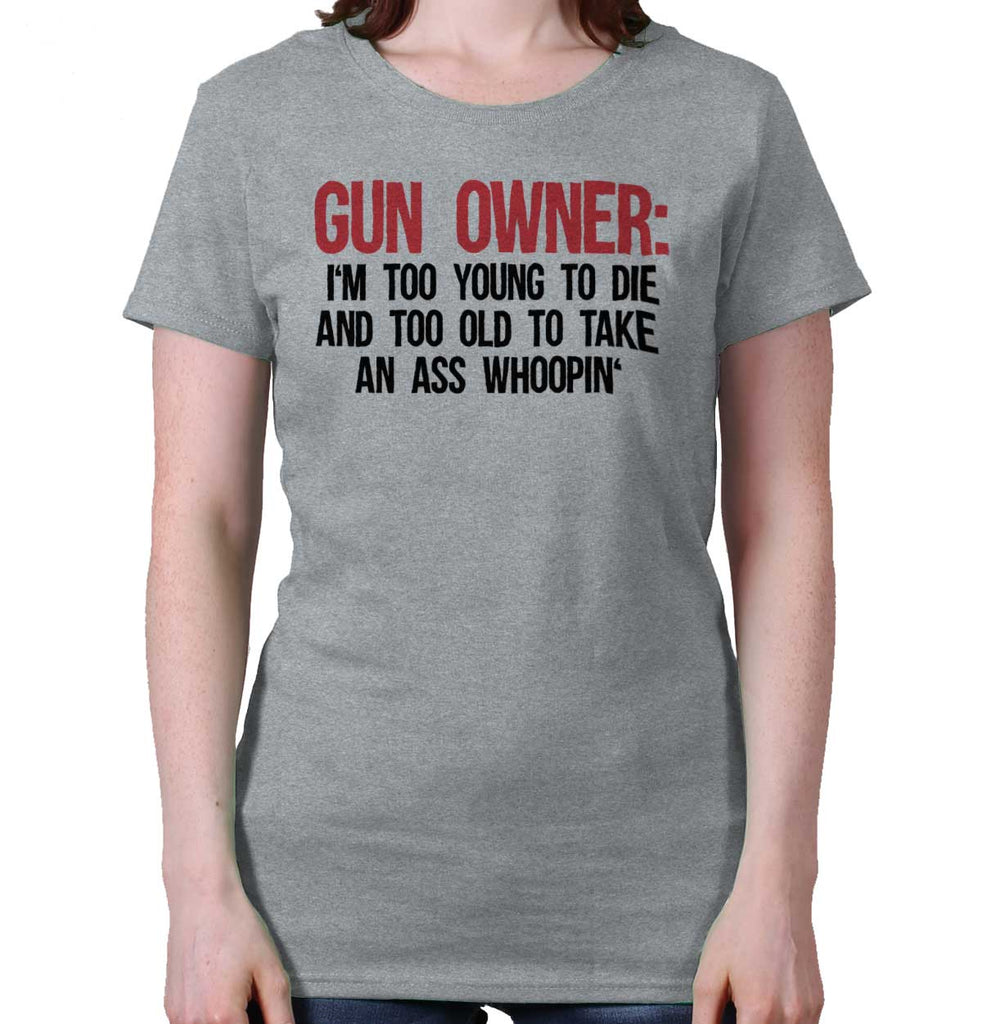 SportGrey|Gun Owner Too Young Ladies T-Shirt|Tactical Tees