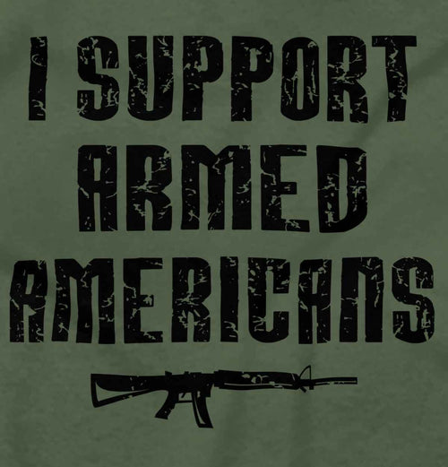 MilitaryGreen|Support Armed Americans T-Shirt|Tactical Tees