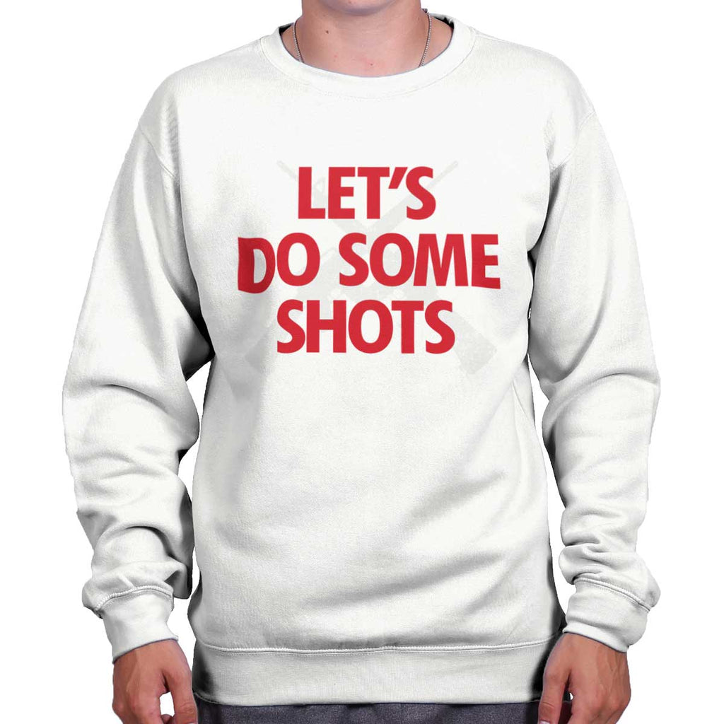 White|Lets Do Shots Crewneck Sweatshirt|Tactical Tees