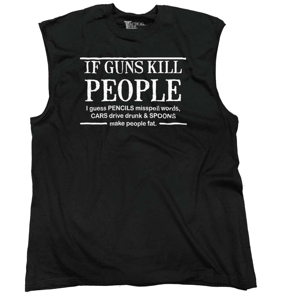Black|If Guns Kill Sleeveless T-Shirt|Tactical Tees