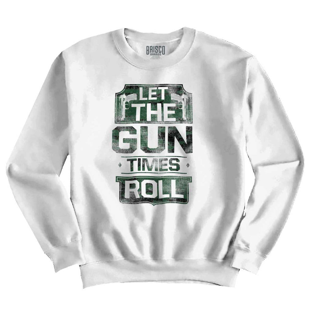 White|Let The Gun Times Roll Crewneck Sweatshirt|Tactical Tees