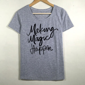 Women's Making Magic Happen T-Shirt