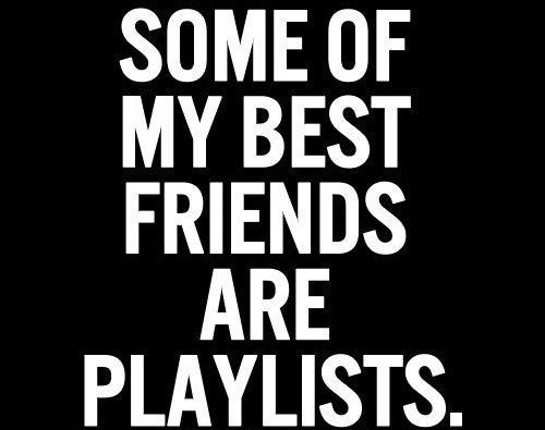 music therapy some of my best friends are playlists
