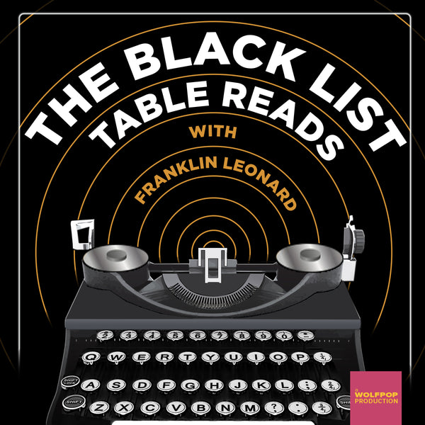 You Should Listen to Black List Table Reads