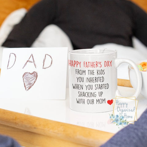 Funny Step Dad Mug, Inherited Kids when you shacked up with our mom - Fathers day coffee mug