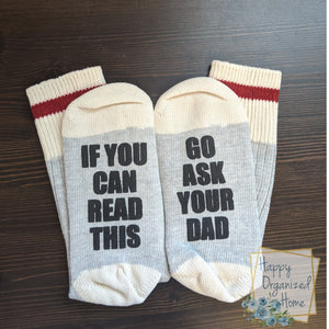 If you can read this, go ask your dad - Ladies Socks