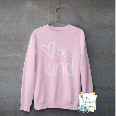 Be kind Light Pink ladies Unisex sweatshirt