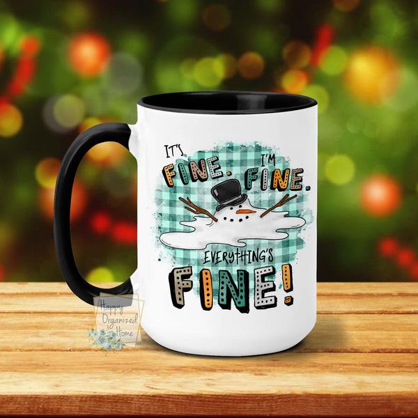 It's Fine, I'm Fine, Everything's fine, Snowman - Christmas Mug