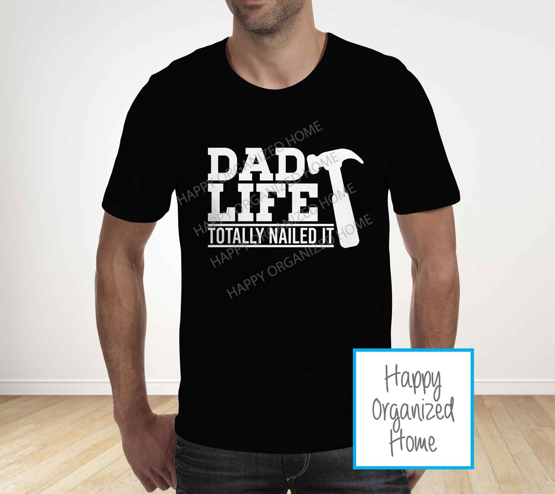 Dad life, Totally Nailed it -  Father's Day T-shirt