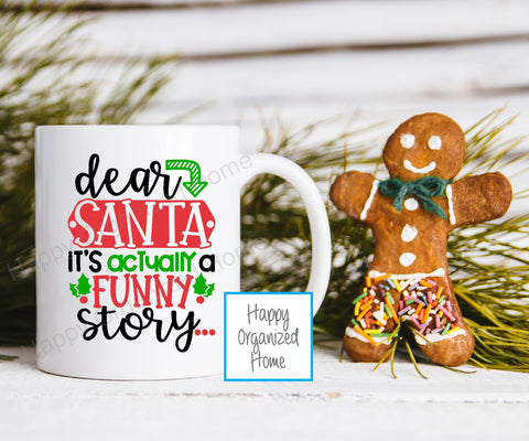 Dear Santa, It's actually a funny Story -    Kids Unbreakable mug