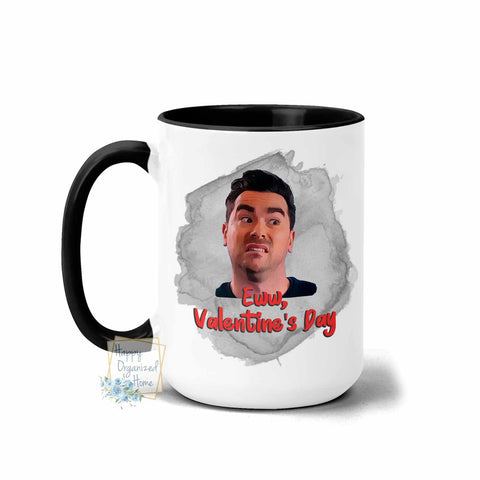 Eww Valentine's Day - Coffee and Tea Mug